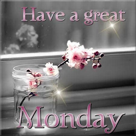 Have A Great Monday - Monday graphics for Facebook, Tagged