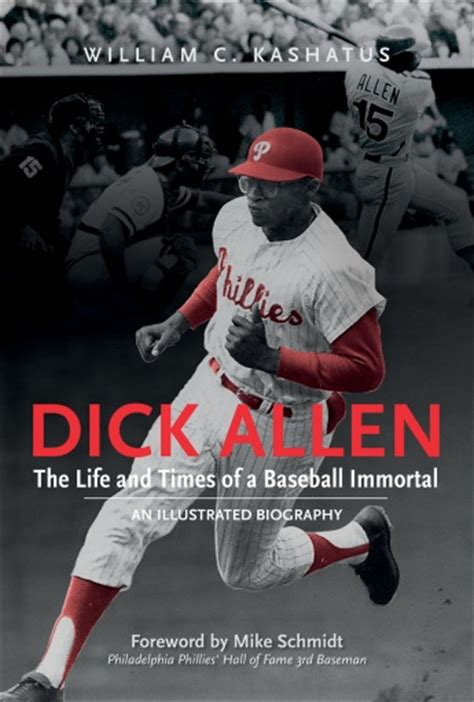 Dick Allen, The Life and Times of a Baseball Immortal: An